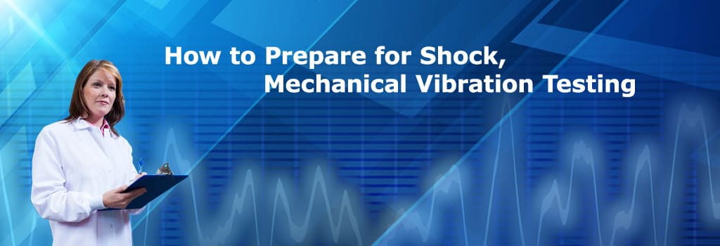 How to Prepare for Mechanical Vibration Testing